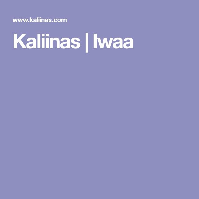 Kaliinas | Iwaa