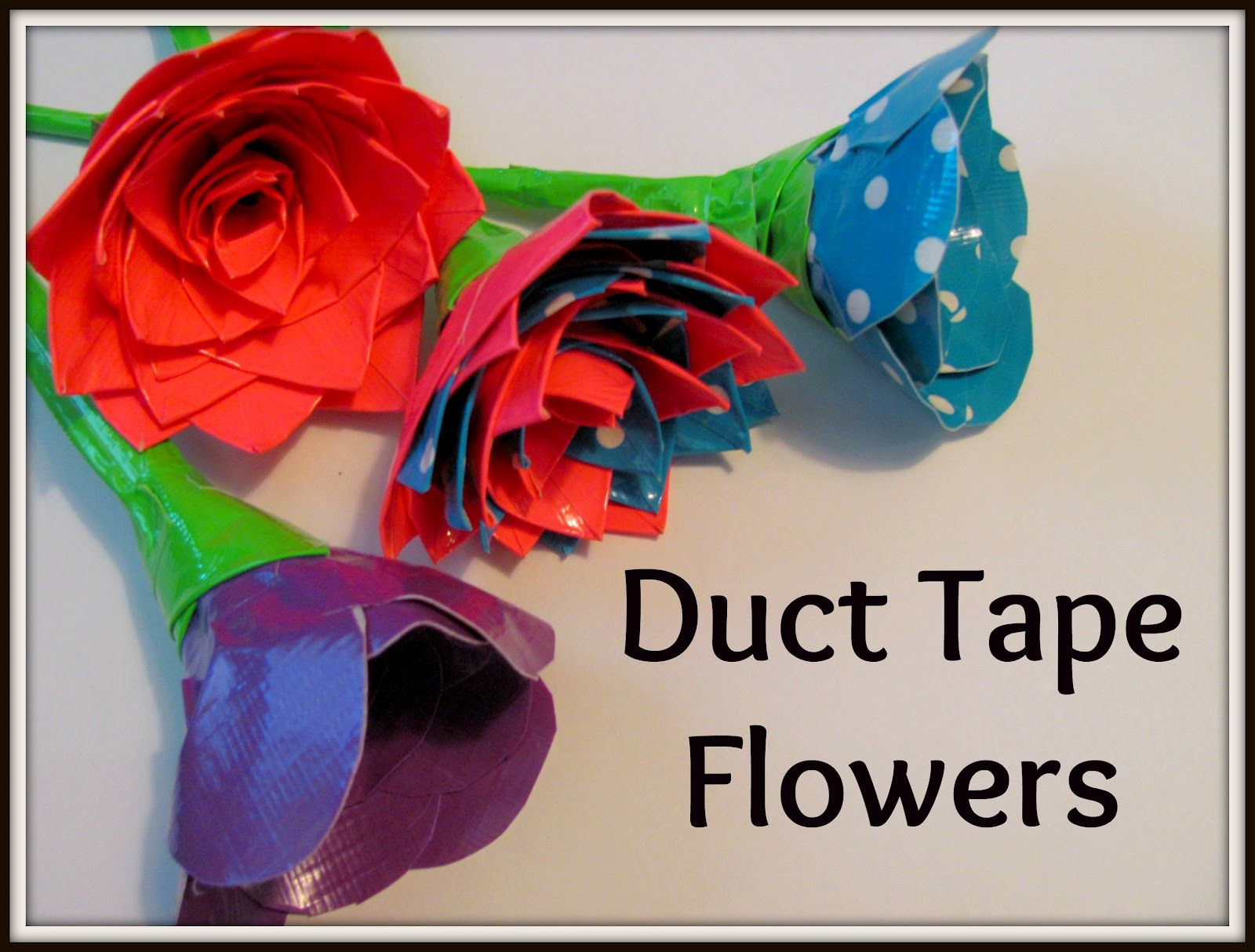 the chocolate muffin tree duct tape flowers and inspiration kid blogger network activities. Black Bedroom Furniture Sets. Home Design Ideas