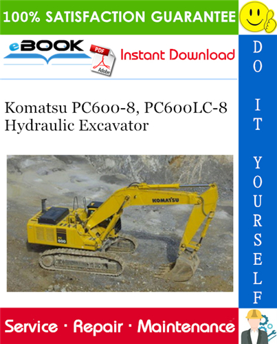 Komatsu Pc600 8 Pc600lc 8 Hydraulic Excavator Service Repair Manual Operation Maintenance Manual Serial Number In 2020 Repair Manuals Komatsu Hydraulic Excavator