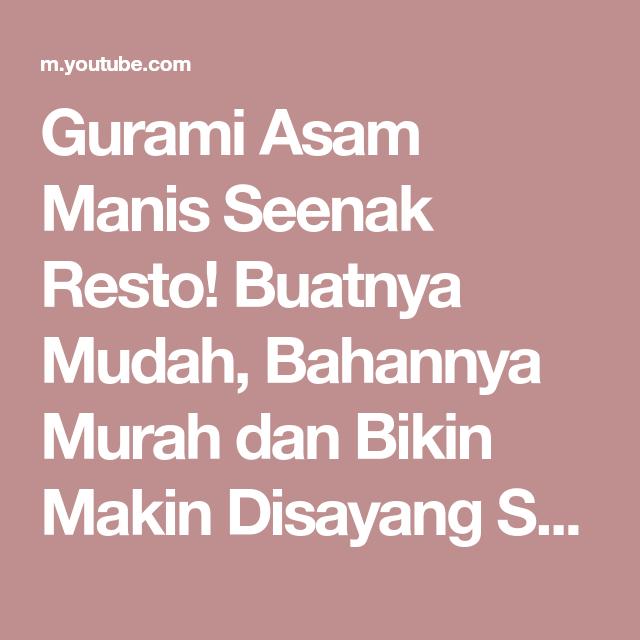 Gurami Asam Manis Seenak Resto Buatnya Mudah Bahannya Murah Dan Bikin Makin Disayang Suami Youtube Resep Blog