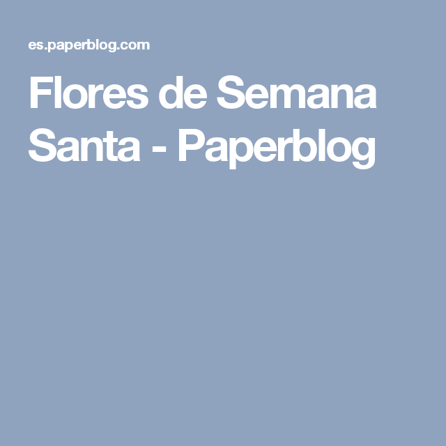 Flores de Semana Santa - Paperblog