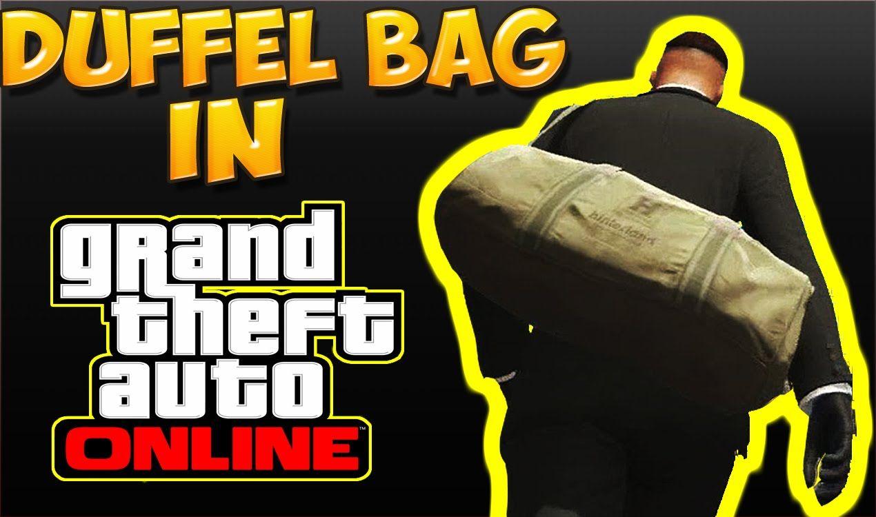 c62313e538c07199669fe94171e8773a - How To Get A Duffel Bag In Gta Online