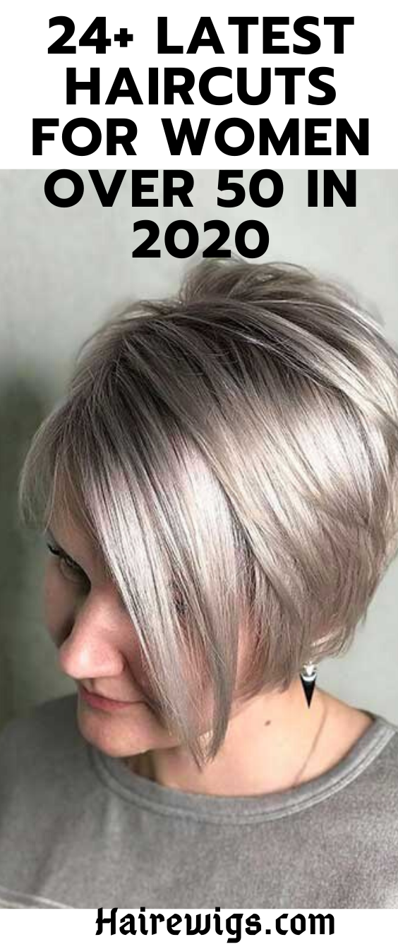 24 Latest Haircuts For Women Over 50 In 2020 Shorthair Haircut Hair Women Hairstyles Women Latest Haircuts Womens Haircuts Hair Styles For Women Over 50