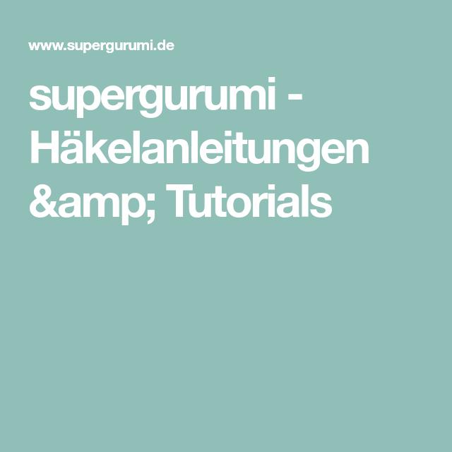 supergurumi - Häkelanleitungen & Tutorials   Häkeln   Pinterest ...
