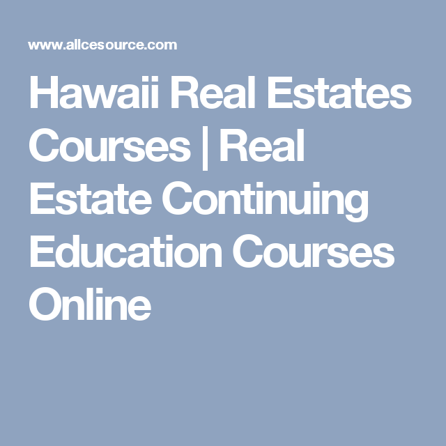 Hawaii Real Estates Courses Real Estate Continuing Education