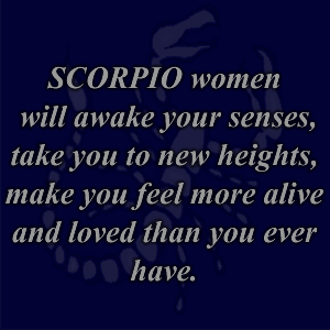 You loves when scorpio woman a 10 Signs