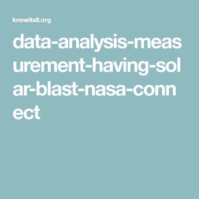 data-analysis-measurement-having-solar-blast-nasa-connect ...