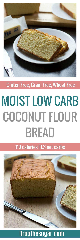 Moist Low Carb Coconut Flour Bread An Easy To Make Low Carb Bread Using Coconut Flour As The Base Coconut Flour Recipes Low Carb Baking Coconut Flour Bread