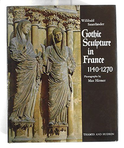 Gothic Sculpture in France, 1140-1270 (Standard Library of Ancient ...