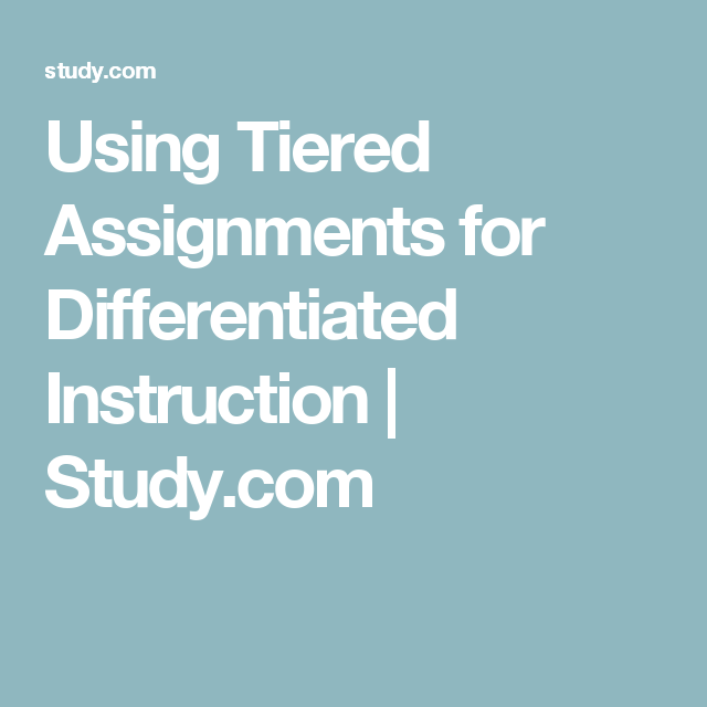 Using Tiered Assignments For Differentiated Instruction Study