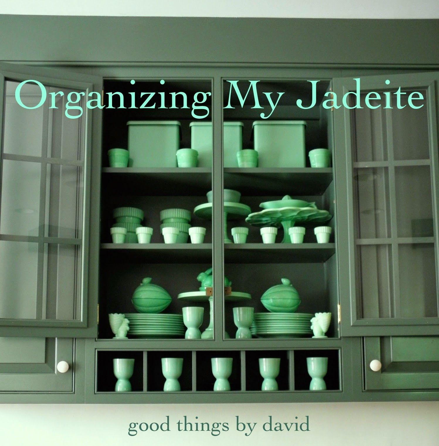 Good Things By David Organizing My Jadeite Jadeite Kitchens Green Milk Glass Vintage Glassware Vintage Dishes
