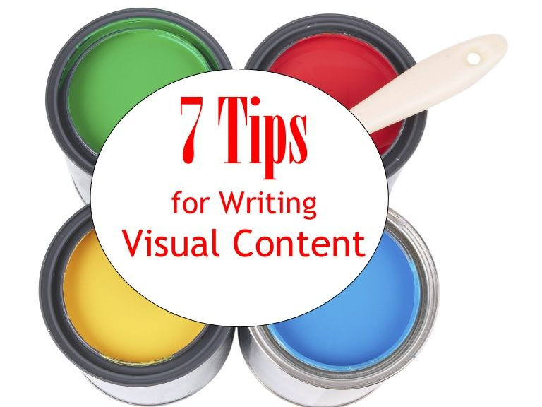 7 Tips for Writing Visual Content
