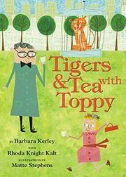 Tigers & Tea with Toppy by Barbara Kerley - ADVISA