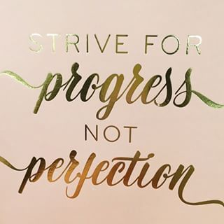 We love this quote. Always strive for progress, not ...