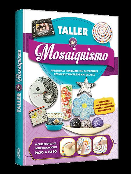 Taller de Mosaiquismo le ofrece la oportunidad de aprender las técnicas básicas de este arte, con proyectos ilustrados con fotos a todo color y explicados paso a paso.