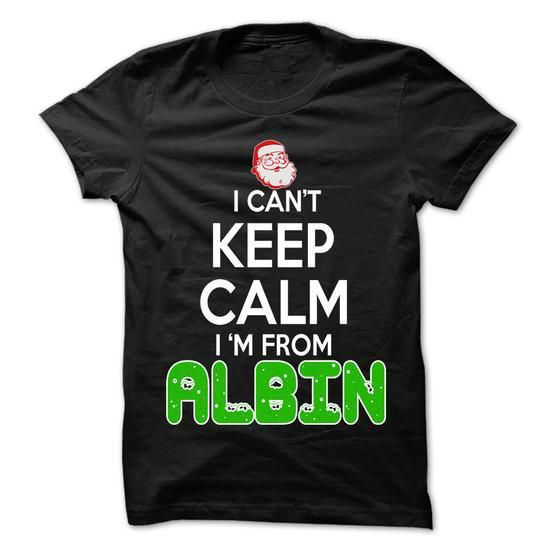 Keep Calm Albin... Christmas Time - 99 Cool City Shirt  - #disney hoodie #sweater shirt. BUY NOW => https://www.sunfrog.com/LifeStyle/Keep-Calm-Albin-Christmas-Time--99-Cool-City-Shirt-.html?68278