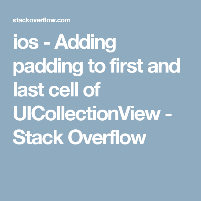 ios - Adding padding to first and last cell of