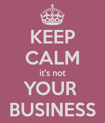 Resultado de imagem para it's not your business