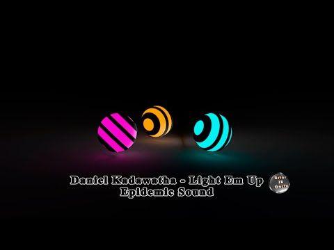 Daniel Kadawatha Light Em Up Epidemic Sound Dinah Smith