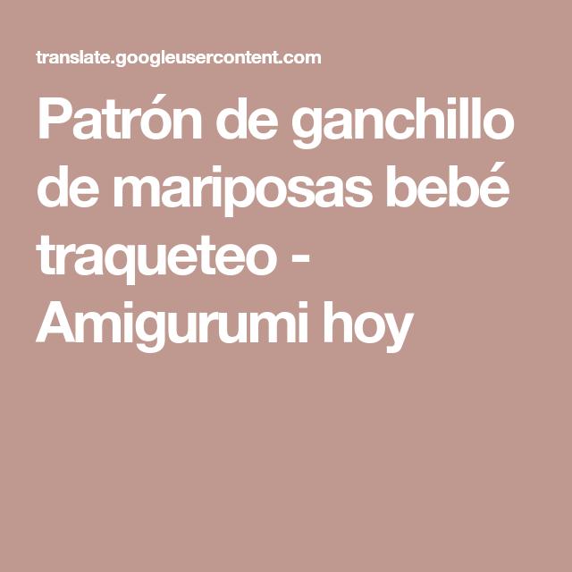Patrón de ganchillo de mariposas bebé traqueteo - Amigurumi hoy ...