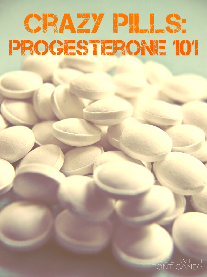 Crazy Pills: Progesterone 101 | PCOS | Pregnancy pills