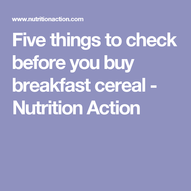 Five Things To Check Before You Buy Breakfast Cereal