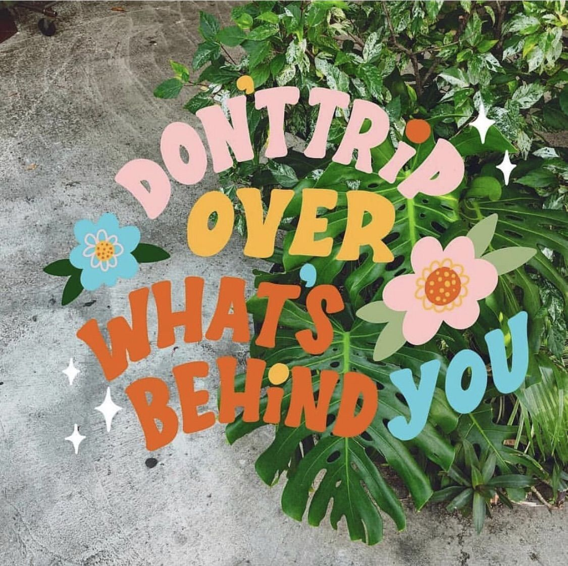 don't trip over what's behind you  on We Heart It