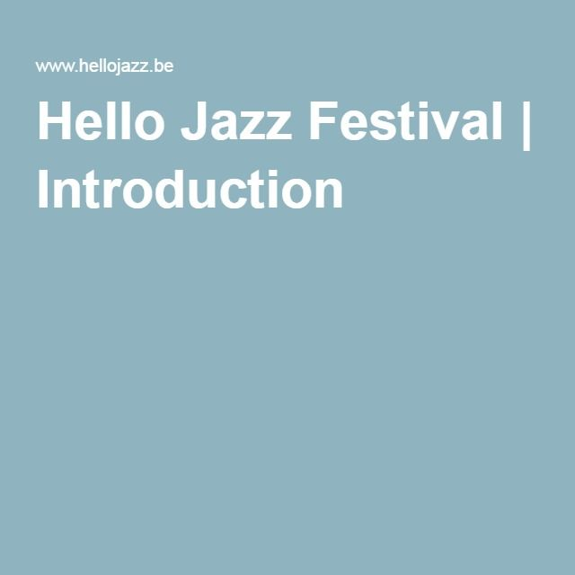 Hello Jazz Festival | Introduction