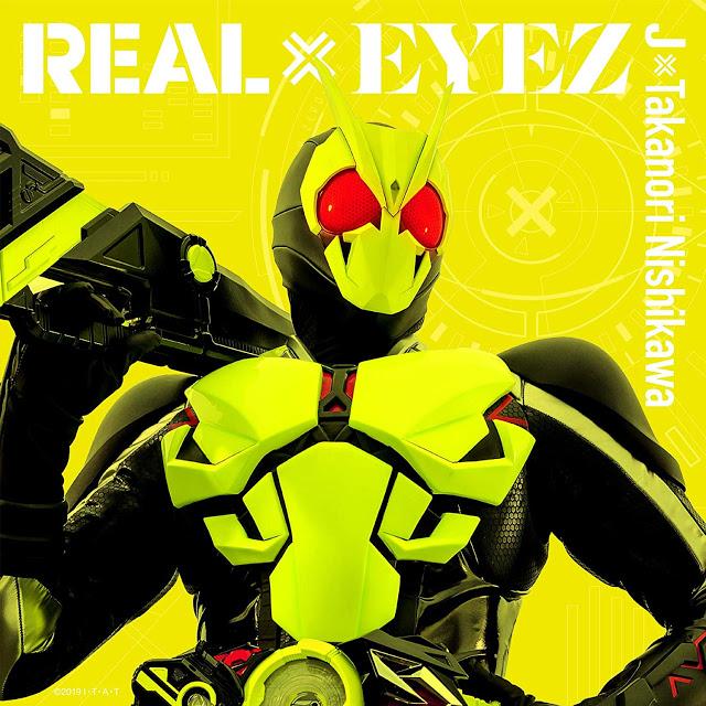 仮面ライダーゼロワン j takanori nishikawaによるtvオープニング主題歌 real eyez 配信中 cdは1月22日発売 仮面ライダー オープニング 1月22日