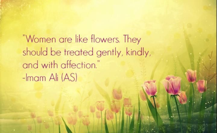 women are like flowers they should be treated gently kindly and