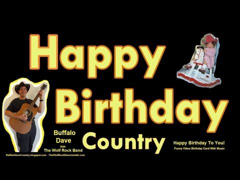 Happy Birthday Song Country Style Happy Birthday To You Funny – Happy Birthday Cards Youtube