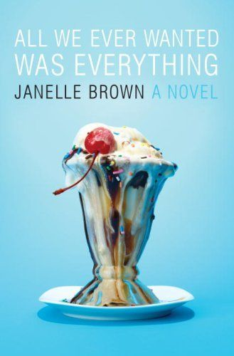 All We Ever Wanted Was Everything by Janelle Brown http://www.amazon.com/dp/B0017SUZOA/ref=cm_sw_r_pi_dp_vBTHwb0F32027