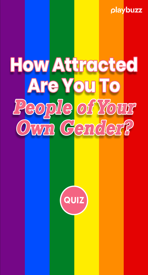 How Attracted Are You To People of Your Own Gender