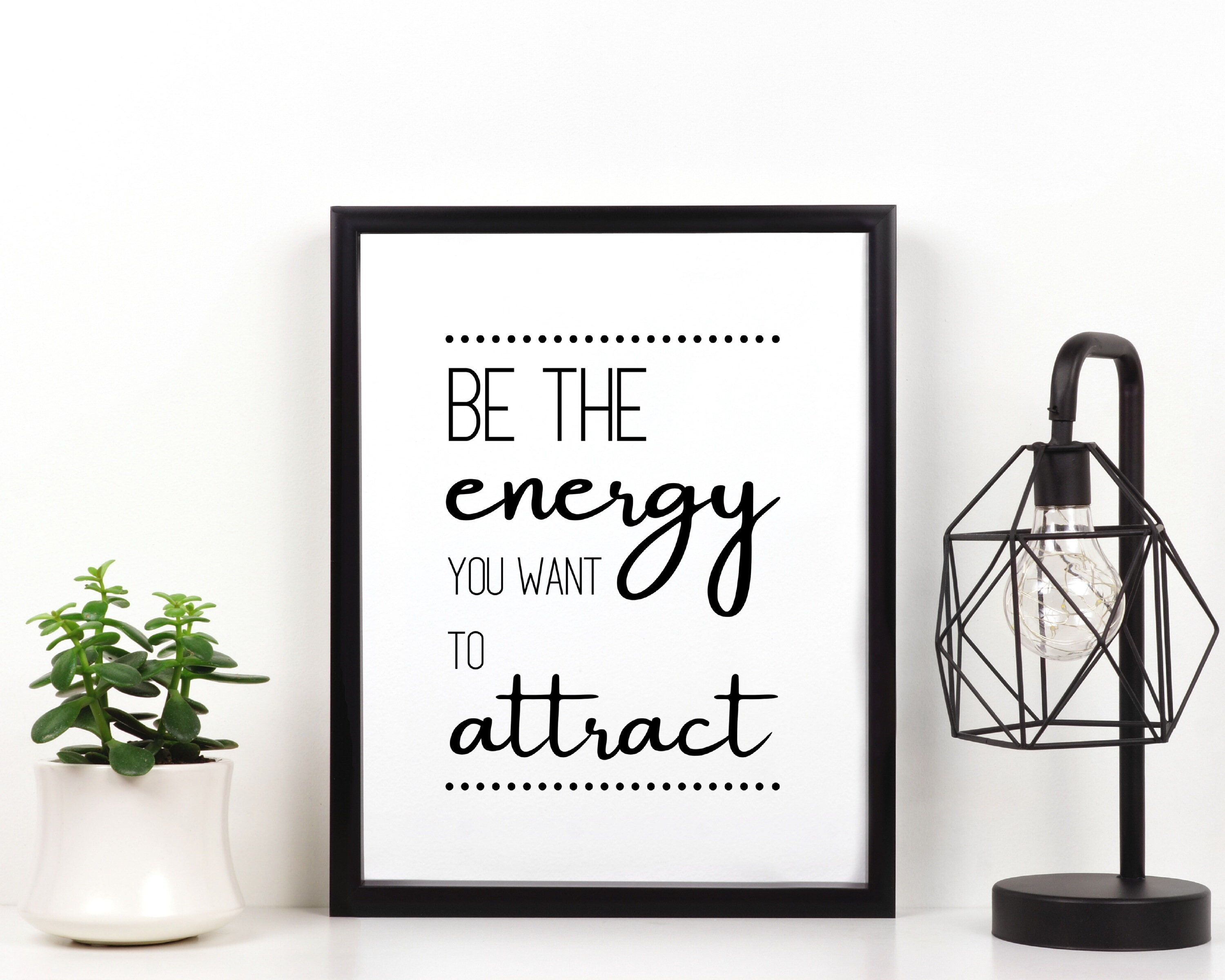 Be the energy you want to attract Printable Wall Art   Etsy
