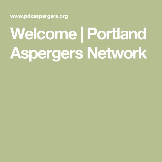 Welcome   Portland Aspergers Network