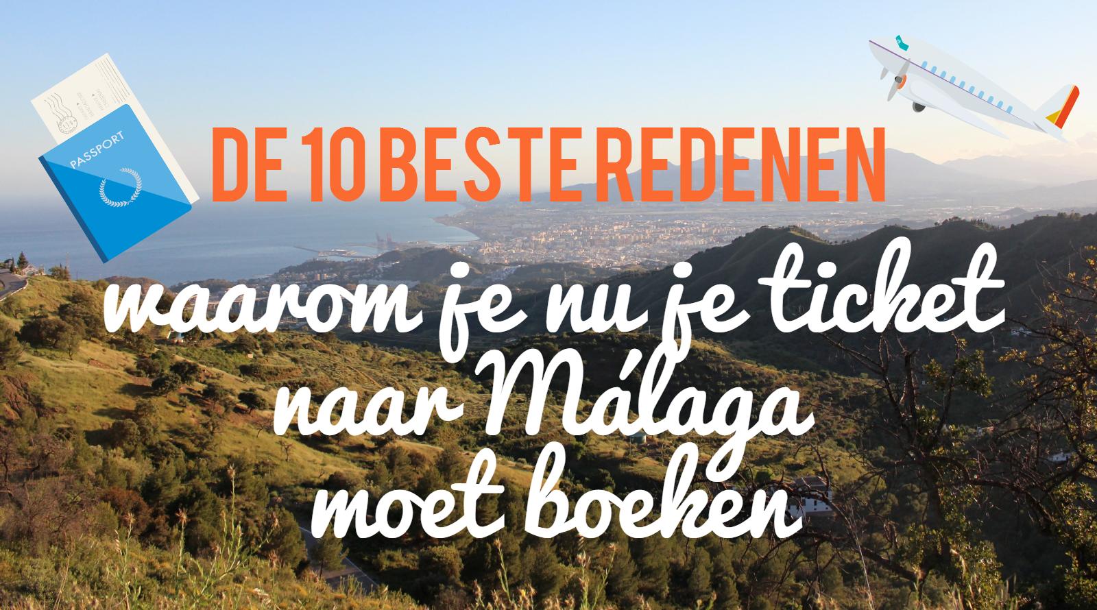 De 10 beste redenen waarom je nu je ticket naar Málaga moet boeken!