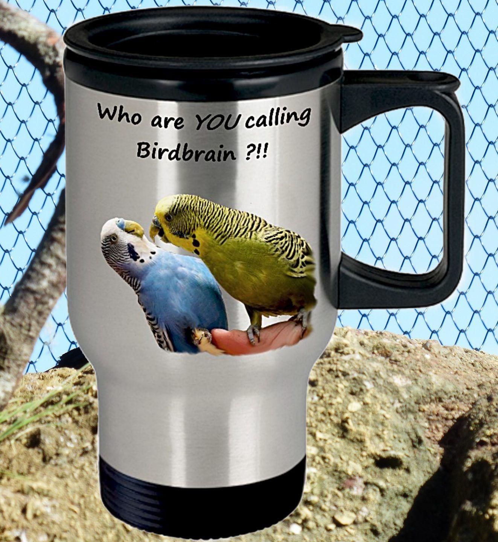 Funny Budgie Travel Mug, Parakeet Travel Mug, Budgie