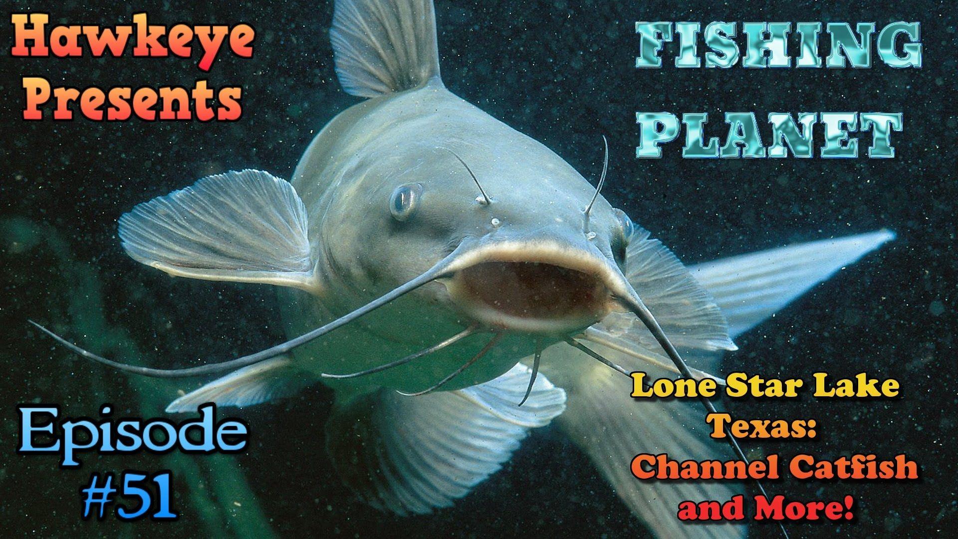 Fishing Planet - Ep  #51: Lone Star Lake, Texas - Channel
