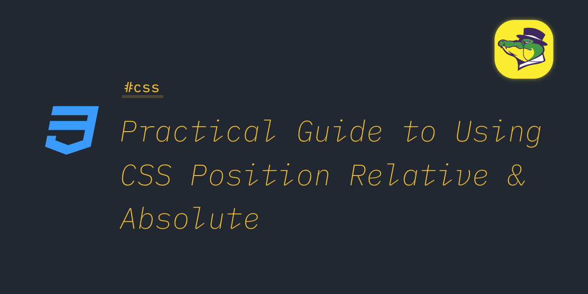 Practical Guide To Using Css Position Relative Absolute Html5 Css Learntocode Https Alligator Io Css Pract Learn To Code Tech Company Logos Company Logo