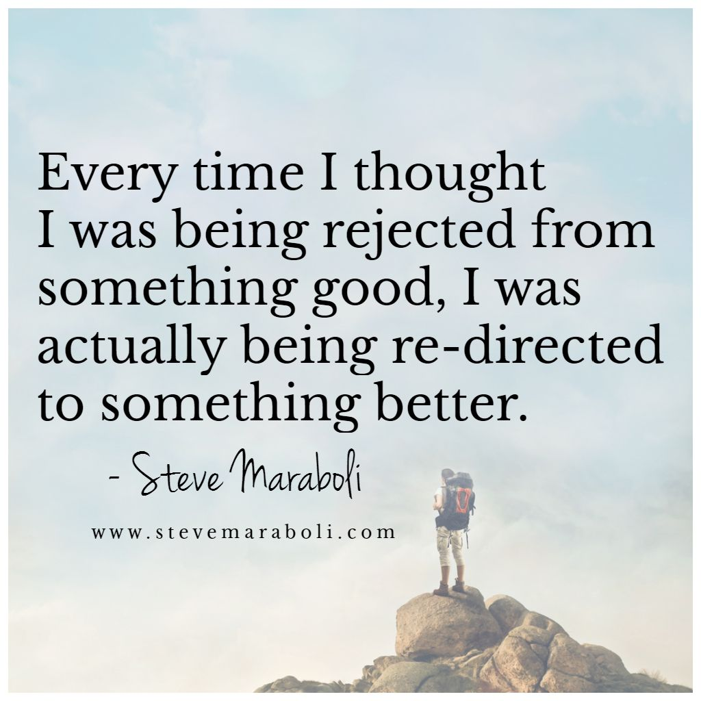 Favorite Positive Quotes Every Time I Thought I Was Being Rejected From Something Good I