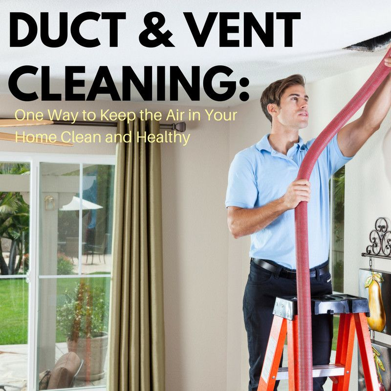 Duct & Vent Cleaning One Way to Keep the Air in Your Home