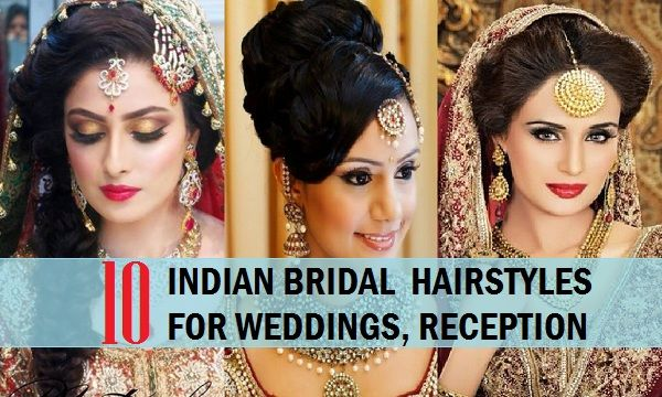 10 Indian Bridal Hairstyles For Wedding Reception Etc