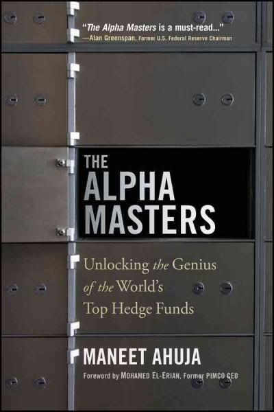 The Alpha Masters Unlocking The Genius Of The World S Top Hedge