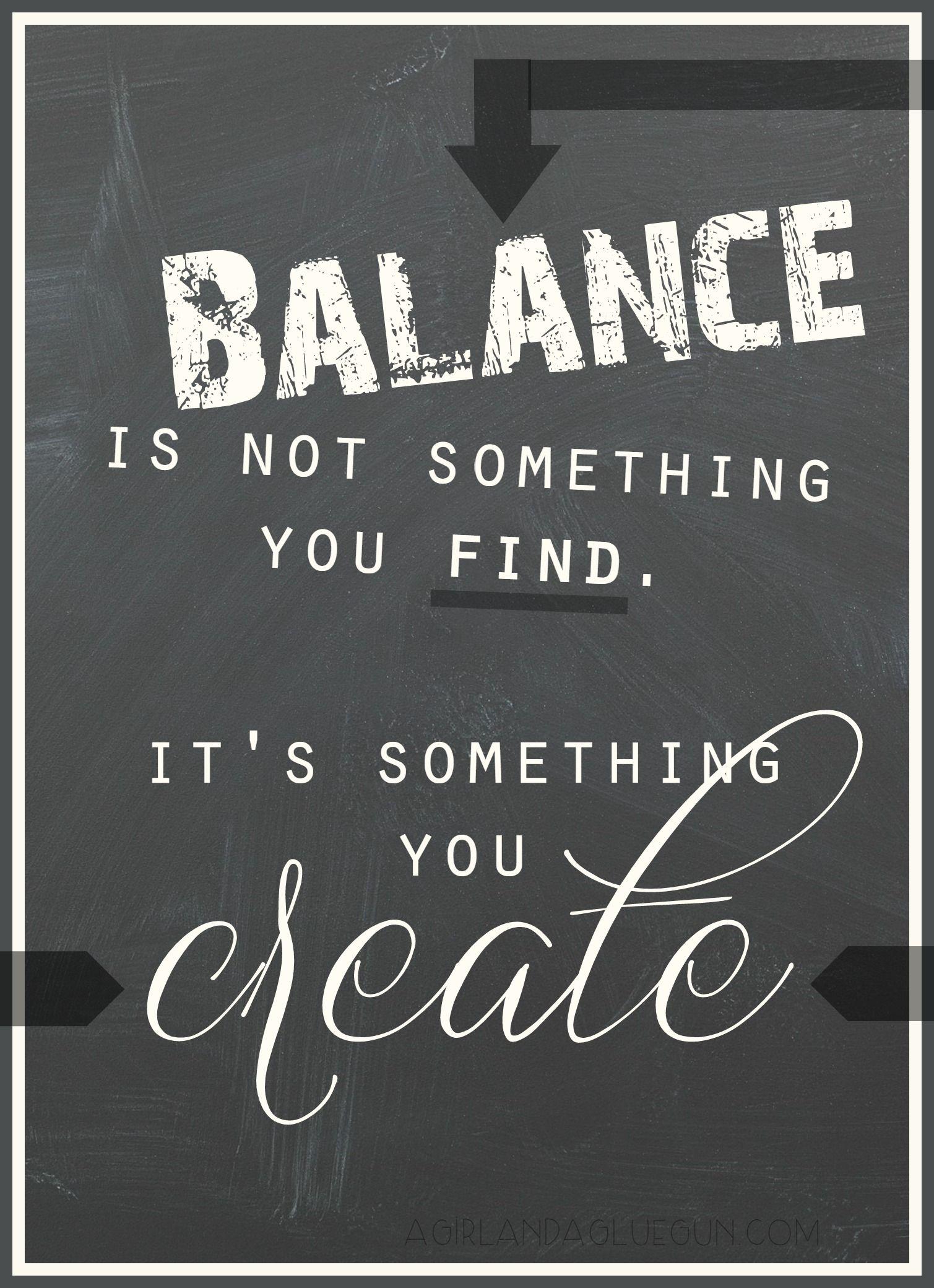 Balance Quotes One Word Goal: A Girl and a Glue Gun | bölcs gondolatok  Balance Quotes