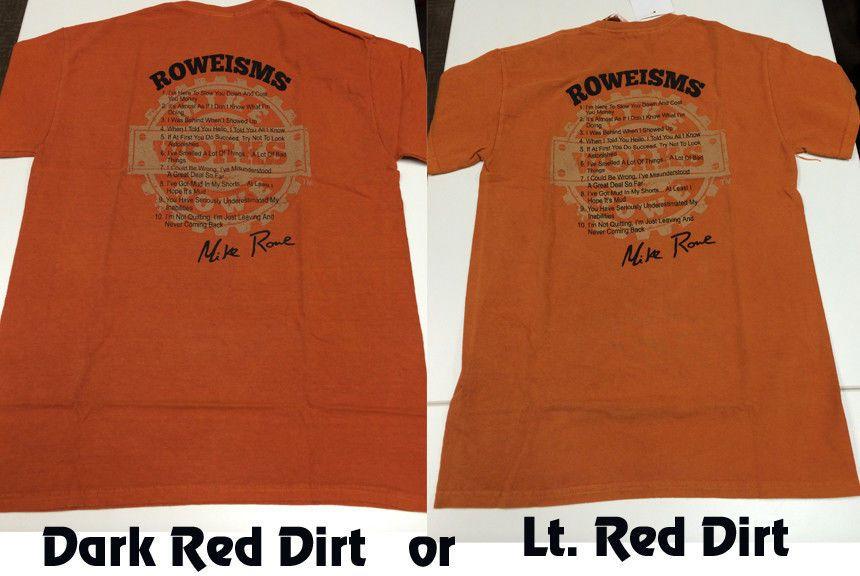 Mikeroweworks Roweisms Original Red Dirt Shirt Dark Or Light