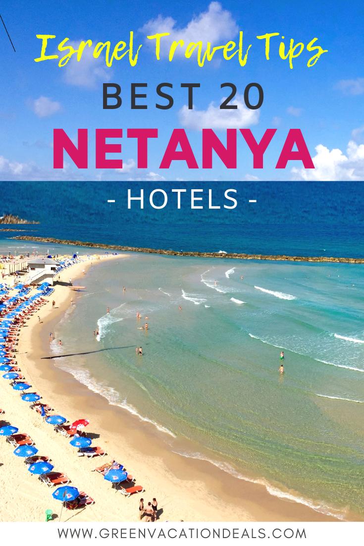 Best 20 Netanya Hotels Israel Travel Tips Green Vacation Deals Israel Travel Vacation Deals Travel Tips
