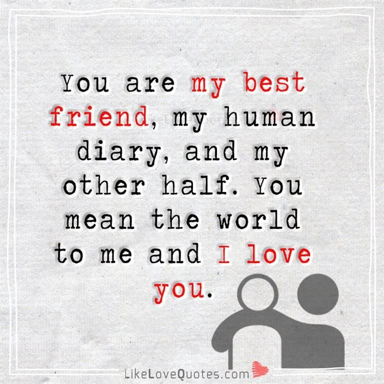 You Are My Best Friend Love Quotes Love Quotes Friends Love