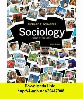 Sociology a brief introduction 9th edition 9780073528267 richard sociology a brief introduction 9th edition 9780073528267 richard t schaefer isbn 10 0073528269 isbn 13 978 0073528267 tutorials pdf ebook fandeluxe Gallery