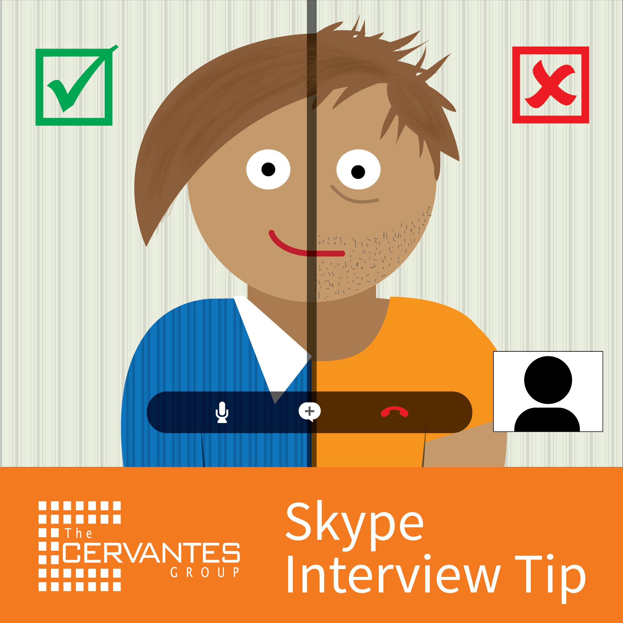 skype interview tip dress the part treat your skype interview like an in person interview and dress professionally from head to toe not excuses