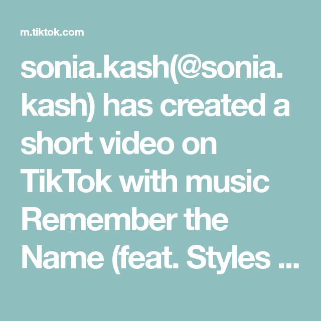 Sonia Kash Sonia Kash Has Created A Short Video On Tiktok With Music Remember The Name Feat Styles Of Beyond Getfit2021 In 2021 Remember The Name Remember Names